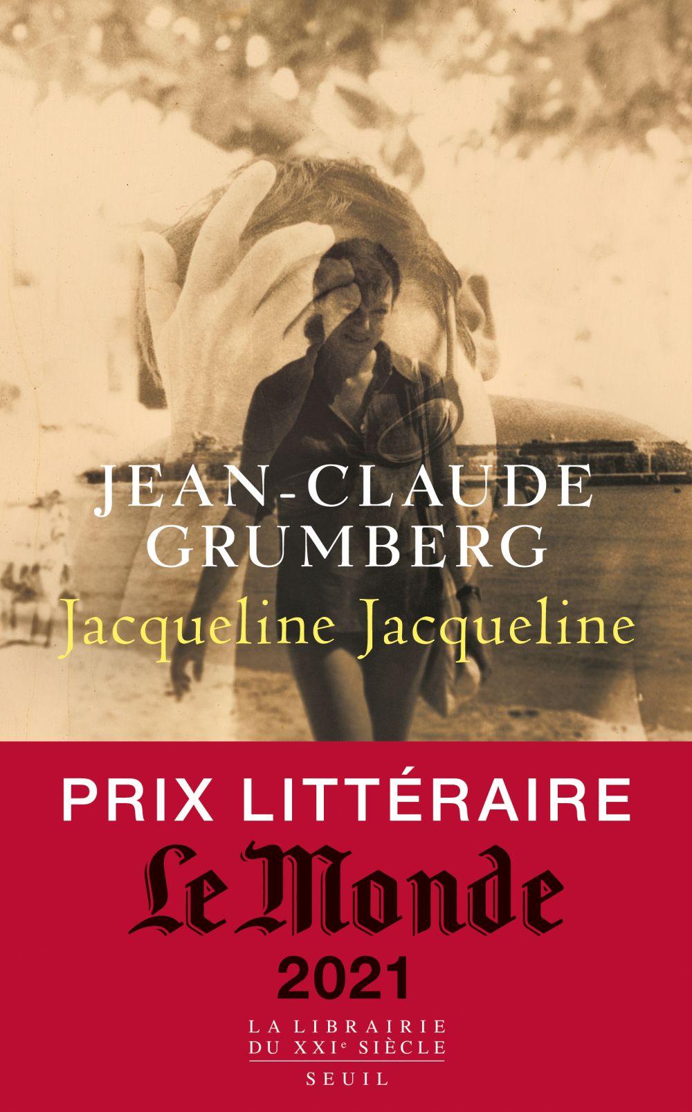 Jacqueline Jacqueline - Prix littéraire Le Monde 2021 | Grumberg, Jean-Claude (1939-....). Auteur