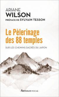 Le Pèlerinage des 88 temples. Sur les chemins sacrés du Japon | Wilson, Ariane. Auteur