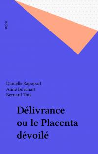 Délivrance ou le Placenta d...