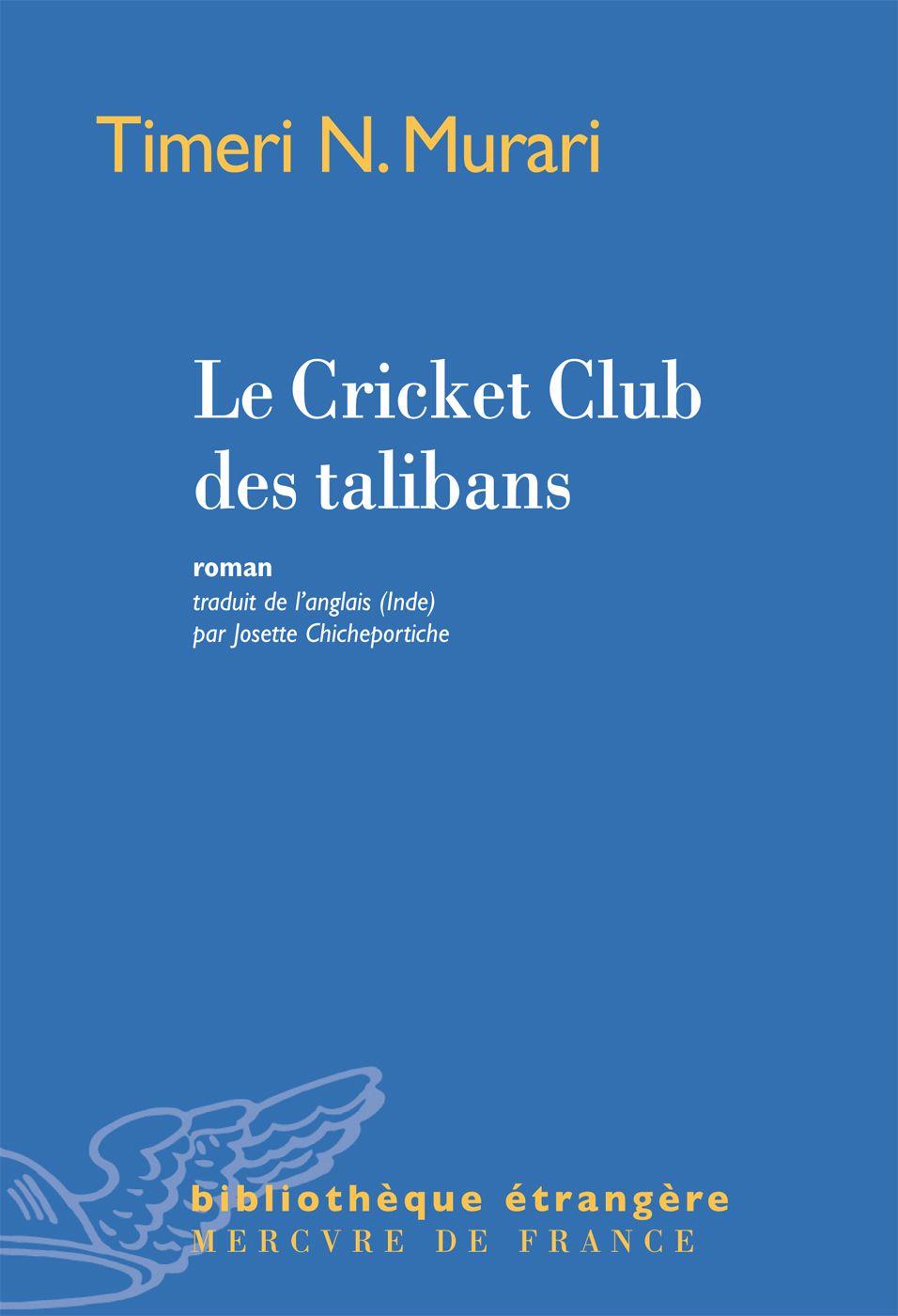 Le Cricket Club des talibans | Murari, Timeri N. (1942-....). Auteur