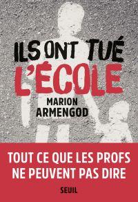 Ils ont tué l'école | Armengod, Marion. Auteur