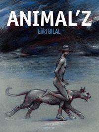 Trilogie Coup de Sang (Tome 1) - Animal'z | Bilal, Enki (1951-....). Auteur