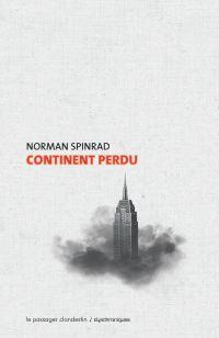 Continent perdu | SPINRAD, Norman. Auteur