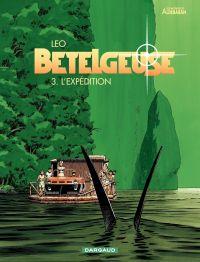 Bételgeuse : les mondes d'Aldébaran, cycle 2. Volume 3, L'expédition