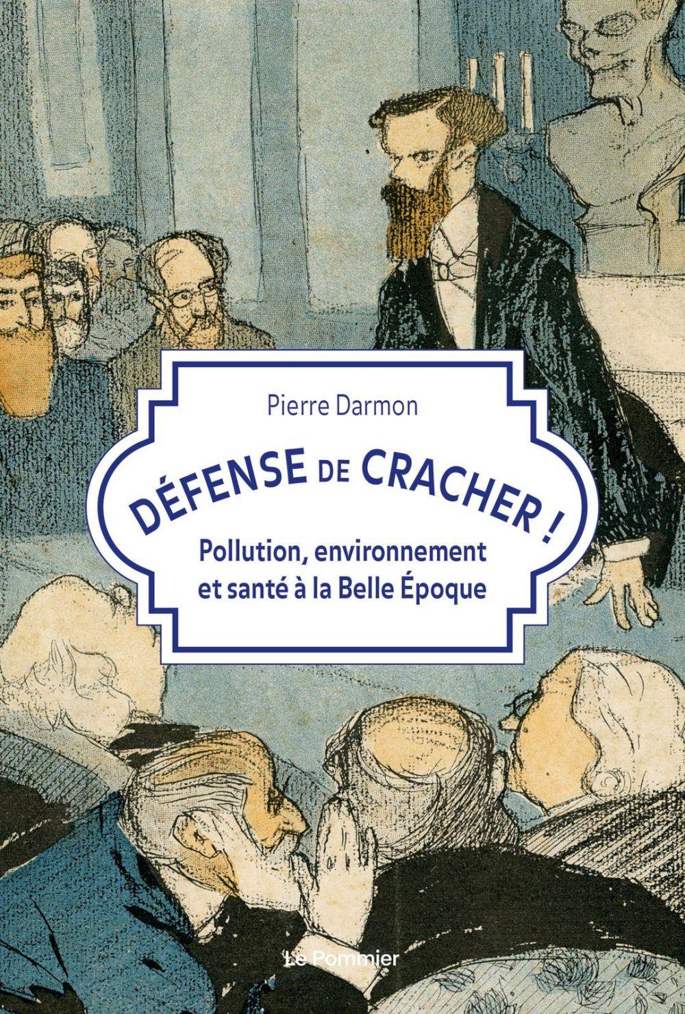 Défense de cracher !   Darmon, Pierre (1939-....). Auteur
