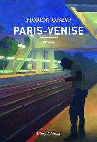 Paris-Venise | Oiseau, Florent. Auteur