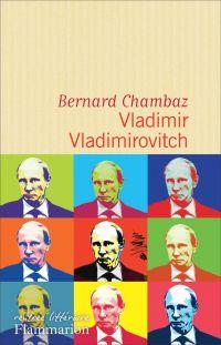 Vladimir Vladimirovitch | Chambaz, Bernard. Auteur