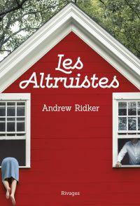 Les altruistes | Ridker, Andrew. Auteur