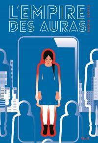 L'Empire des Auras | Coste, Nadia. Auteur