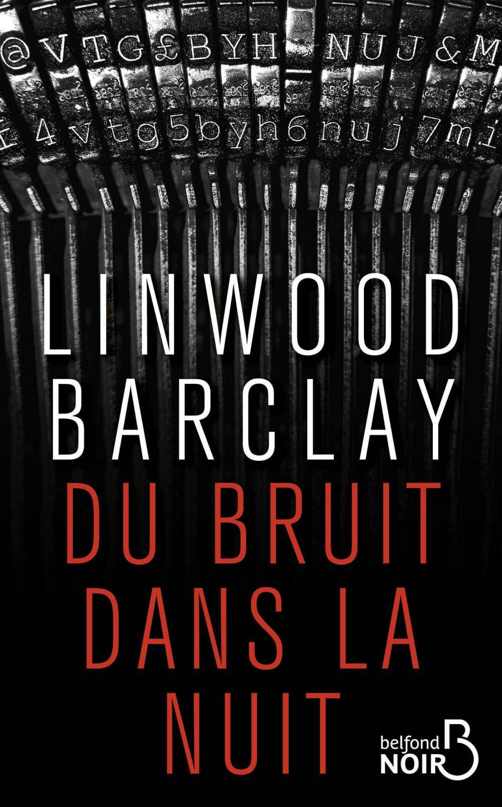 Du bruit dans la nuit   BARCLAY, Linwood. Auteur