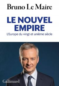 Le nouvel empire. L'Europe ...