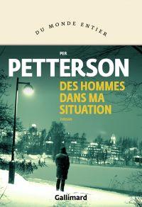 Des hommes dans ma situation | Petterson, Per. Auteur