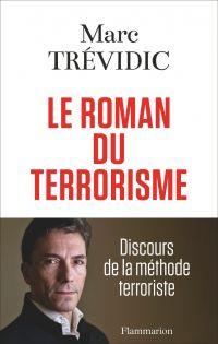 Le roman du terrorisme | Trévidic, Marc. Auteur