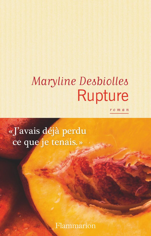 Rupture | Desbiolles, Maryline. Auteur
