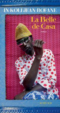 La Belle de Casa | Bofane, In Koli Jean (1954-....). Auteur
