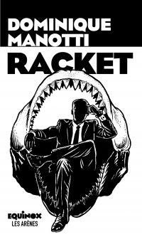 Racket | Manotti, Dominique (1942-....). Auteur