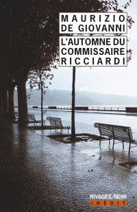 L'automne du commissaire Ricciardi | De Giovanni, Maurizio. Auteur