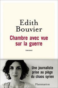 Chambre avec vue sur la guerre | Bouvier, Edith (1980?-....). Auteur