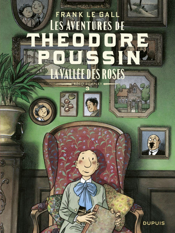 Théodore Poussin – Récits complets - tome 3 - La vallée des roses | Le Gall, Frank. Auteur