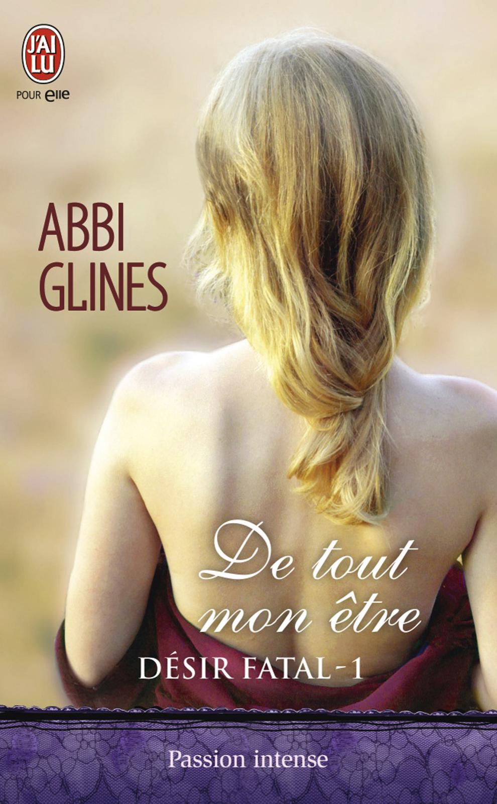 Désir fatal (Tome 1) - De tout mon être | Glines, Abbi