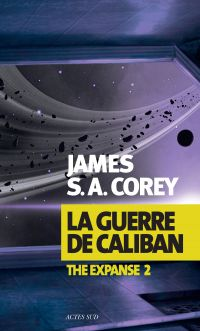 La Guerre de Caliban | Corey, James S. A.. Auteur