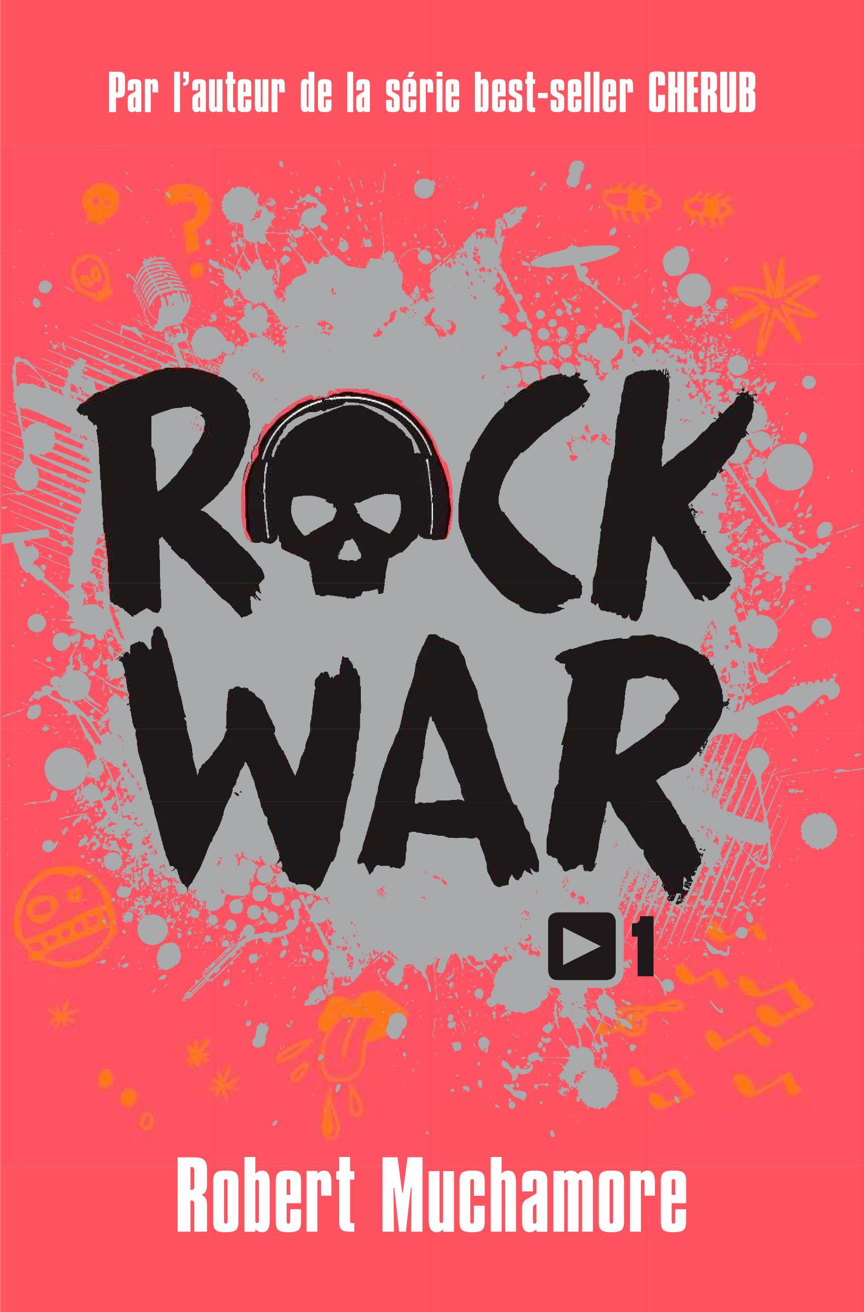 Rock War (Tome 1) - La rage au cœur |