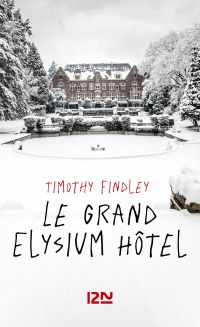 Le grand Elysium Hôtel | Findley, Timothy (1930-2002). Auteur