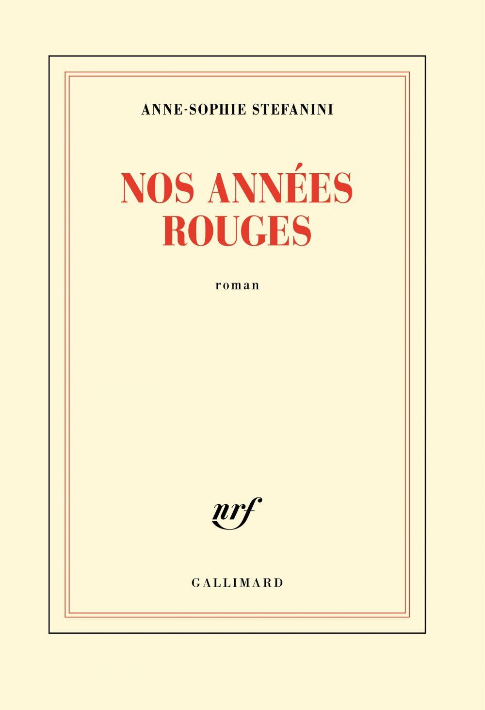 Nos années rouges | Stefanini, Anne-Sophie (1982-....). Auteur