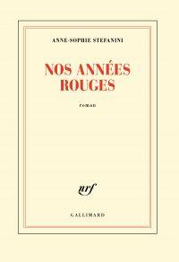 Nos années rouges | Stefanini, Anne-Sophie. Auteur