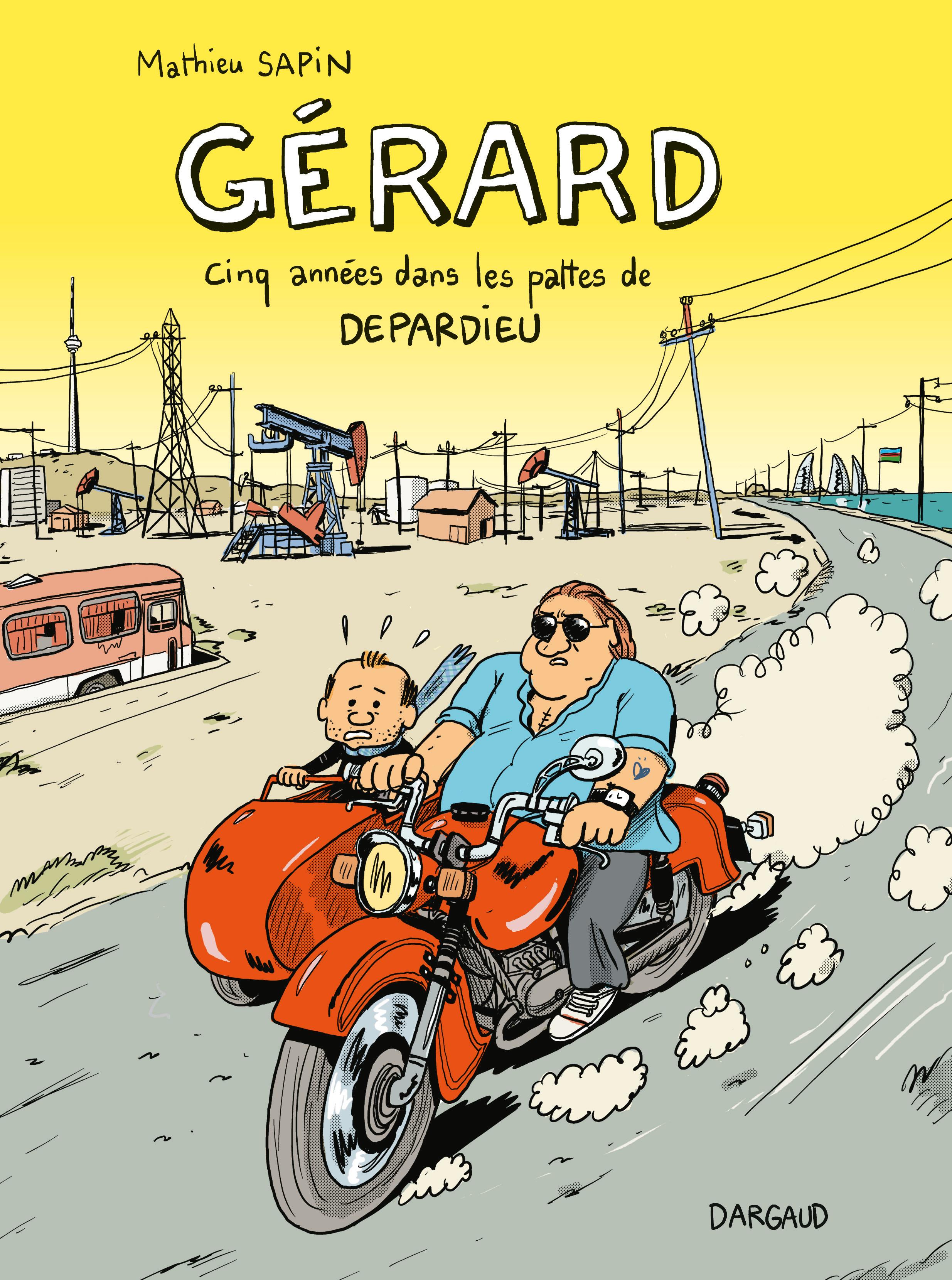 Gérard, cinq années dans les pattes de Depardieu | Mathieu Sapin,