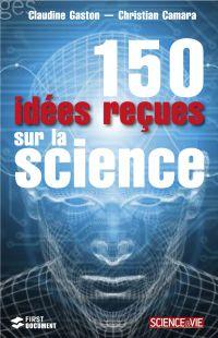 150 Idées reçues sur la science | Camara, Christian