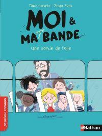 Moi et ma super bande, une sortie de folie ! - Roman Humour - De 7 à 11 ans