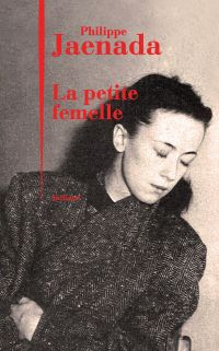 La Petite femelle | JAENADA, Philippe