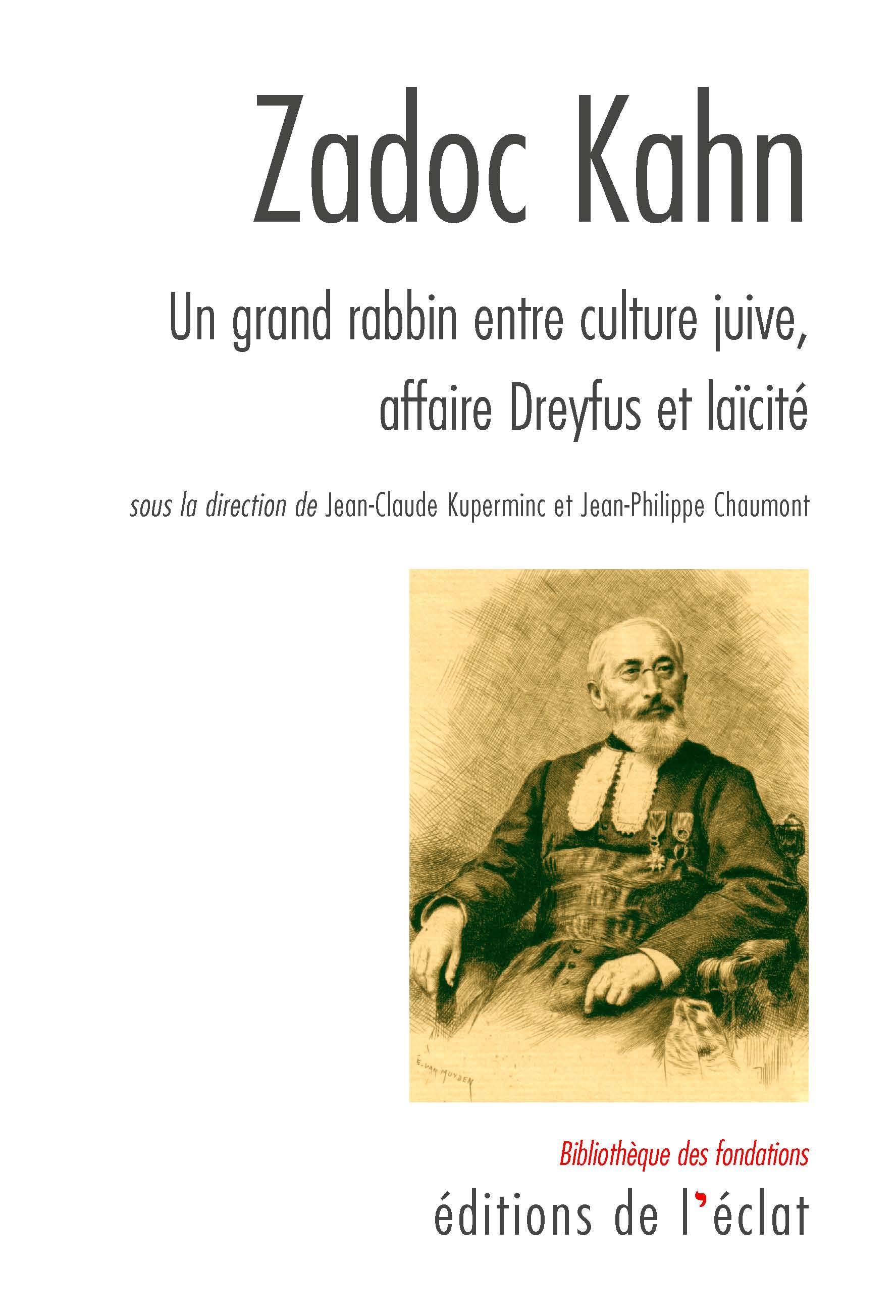 Zadoc Kahn, Un grand rabbin entre culture juive, affaire Dreyfus et laïcité