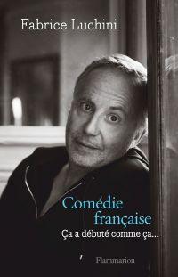 Comédie française : ça a débuté comme ça...