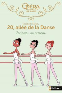 20 allée de la danse : Parfaite... ou presque - Dès 8 ans | Barféty, Elizabeth. Auteur