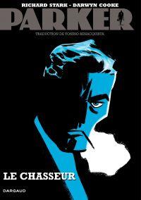 Parker - Tome 1 - Le Chasseur | Cooke, Darwyn (1962-2016). Auteur