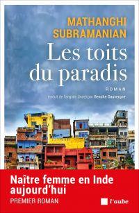 Les toits du paradis | Subramanian, Mathangi (1980-....). Auteur