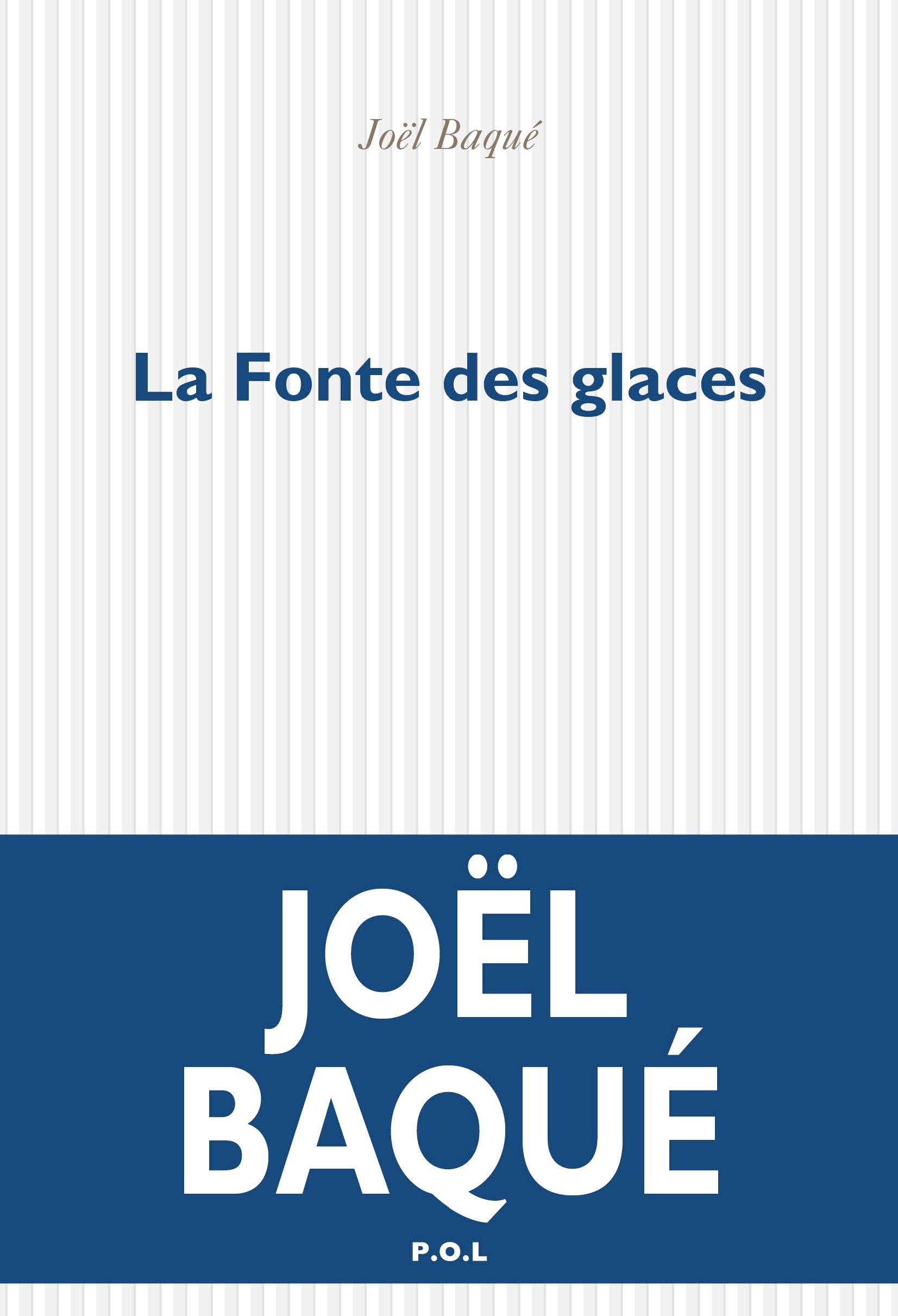 La Fonte des glaces | Baqué, Joël