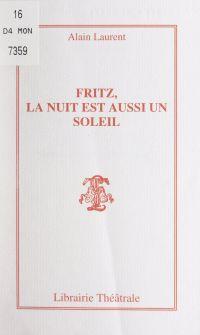 Fritz, la nuit est aussi un...