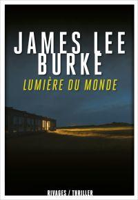 Lumière du monde | Burke, James Lee. Auteur