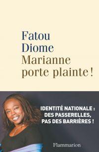 Marianne porte plainte ! | Diome, Fatou. Auteur
