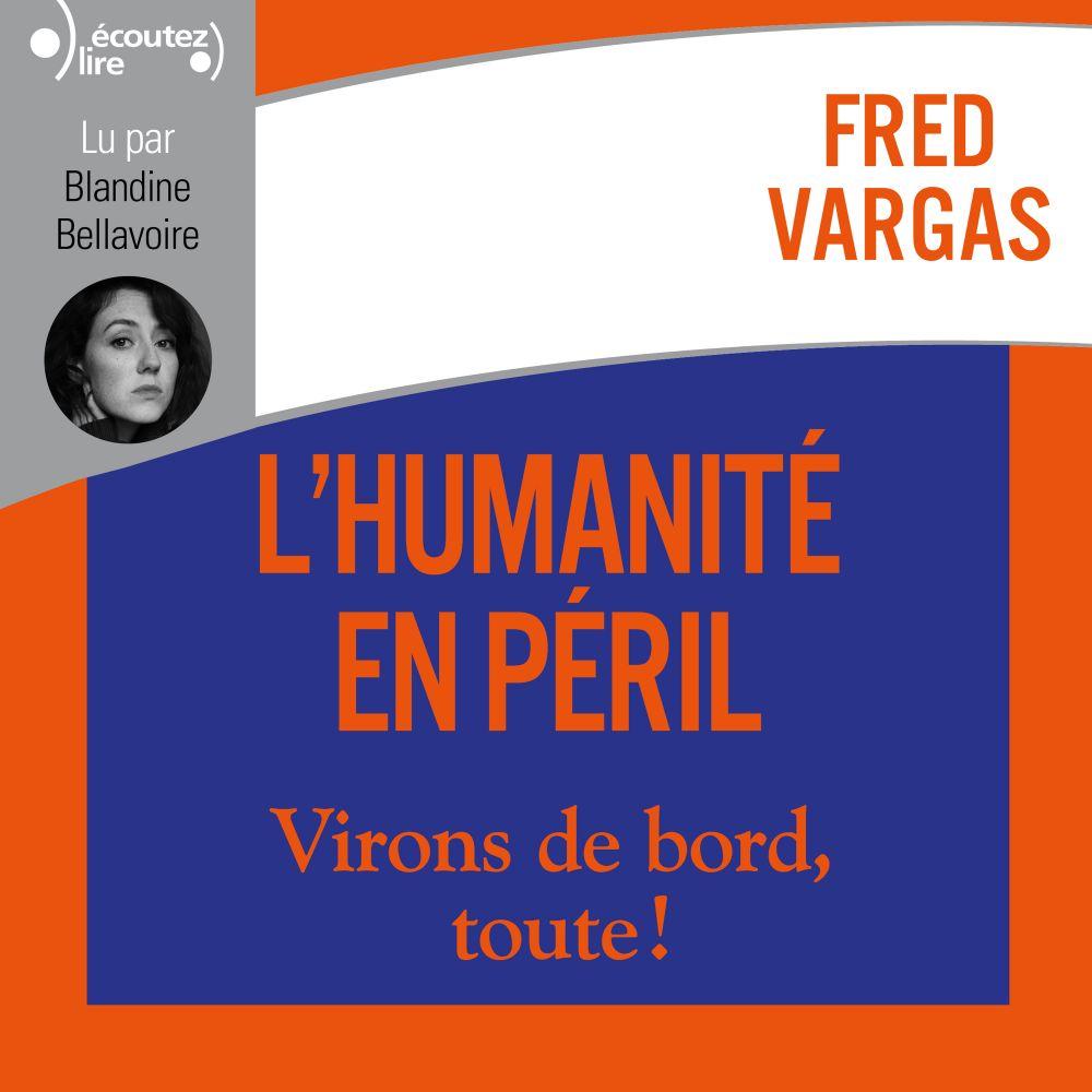 L'humanité en péril | Vargas, Fred. Auteur