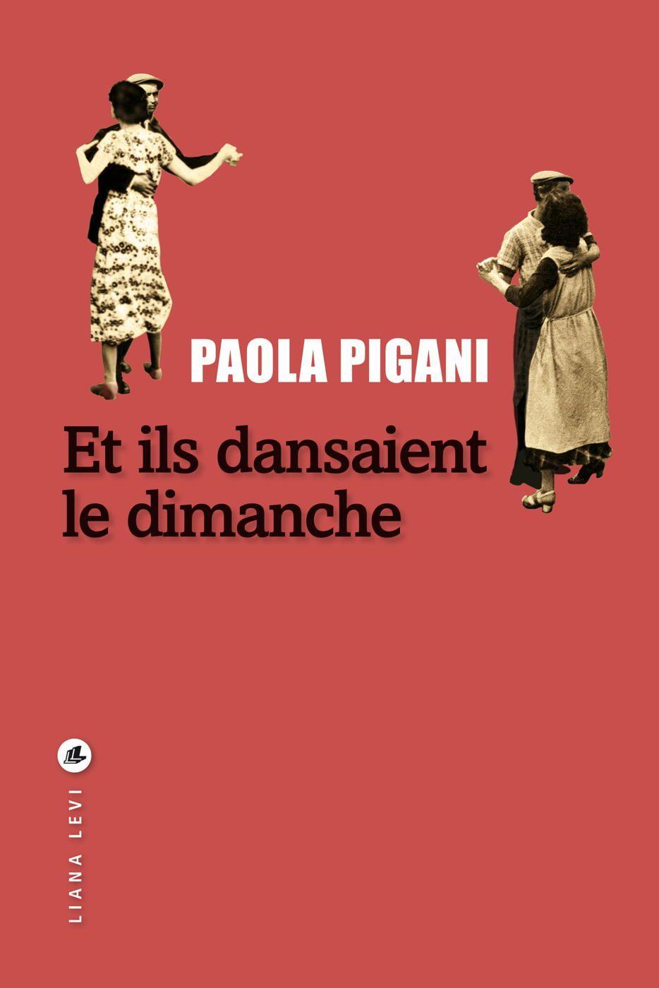 Et ils dansaient le dimanche   Pigani, Paola (1963-....). Auteur