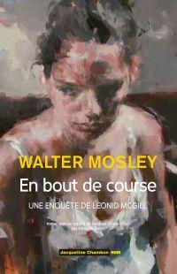 En bout de course | Mosley, Walter (1952-....). Auteur