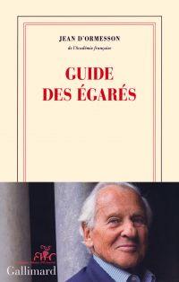 Guide des égarés | d'Ormesson, Jean. Auteur