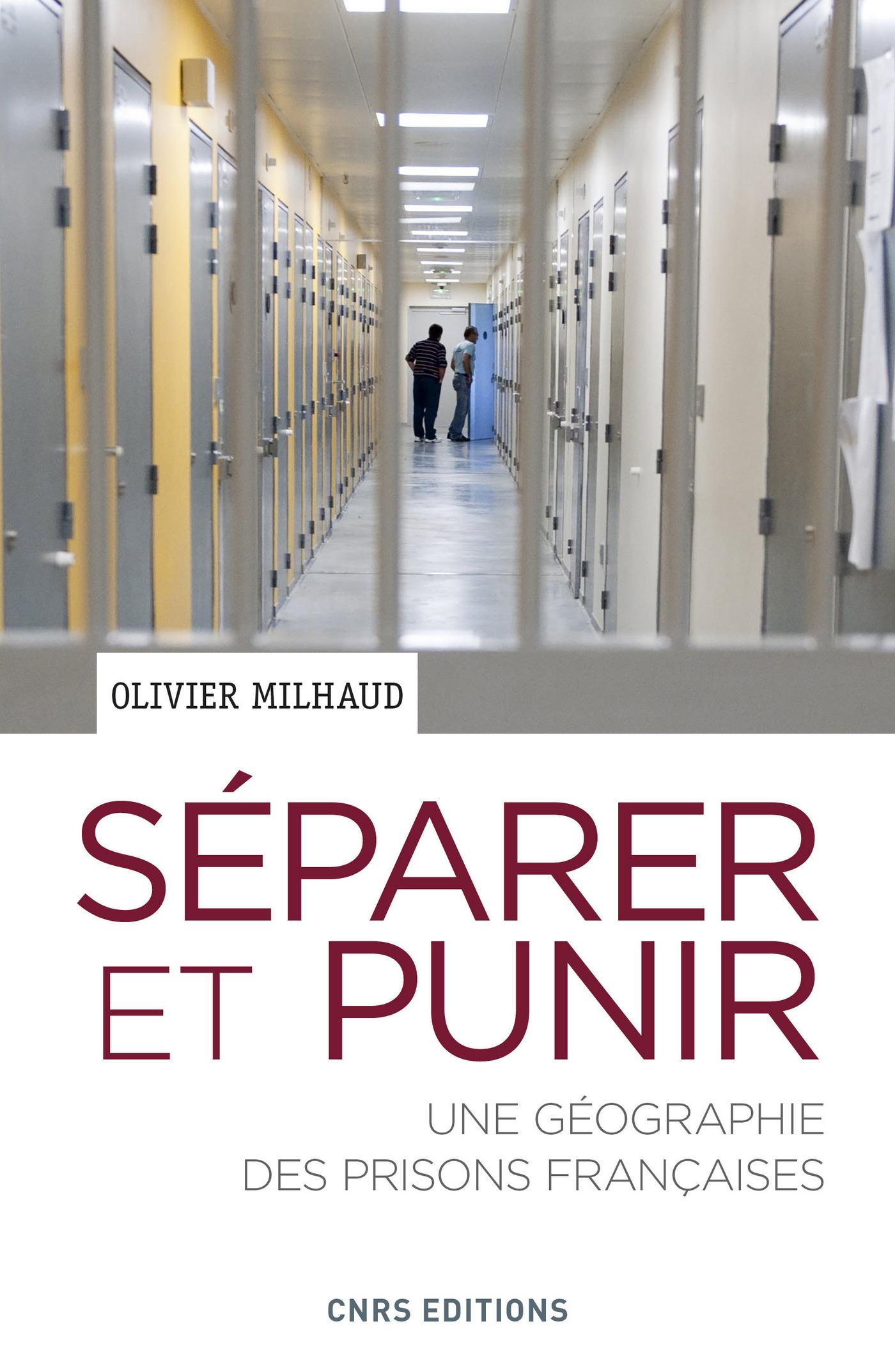Séparer et punir. Une géographie des prisons Françaises