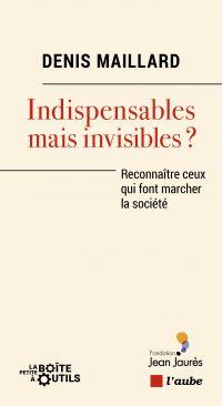 Indispensables mais invisib...