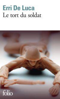 Le tort du soldat | De Luca, Erri. Auteur
