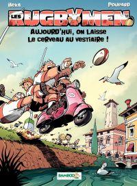 Image de couverture (Les Rugbymen - Tome 12 - Aujourd'hui, on laisse le cerveau au vestiaire !)